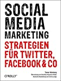 Social Media Marketing - Strategien für Twitter, Facebook & Co