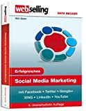 Erfolgreiches Social Media Marketing mit Facebook, Twitter, Google+, XING, LinkedIn & YouTube