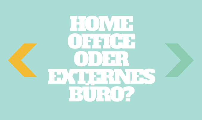 HOME OFFICE ODER EXTERNES BÜRO-